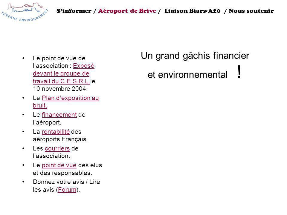 Un grand gâchis financier et environnemental ! Le point de vue de lassociation : Exposé devant le groupe de travail du C.E.S.R.L.le 10 novembre 2004.