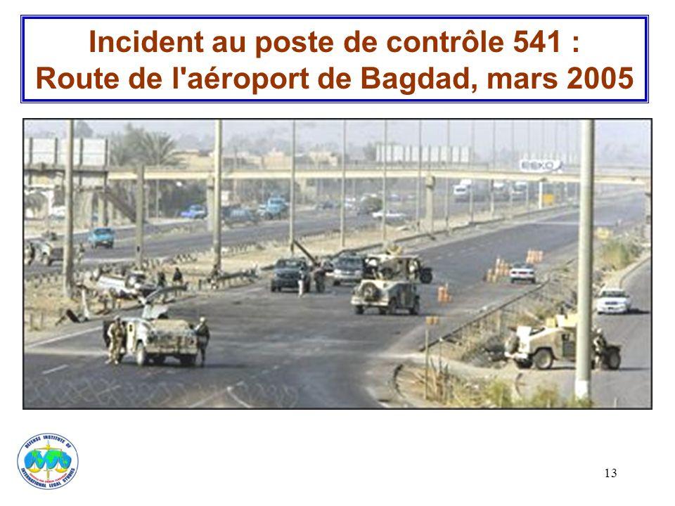 13 Incident au poste de contrôle 541 : Route de l'aéroport de Bagdad, mars 2005