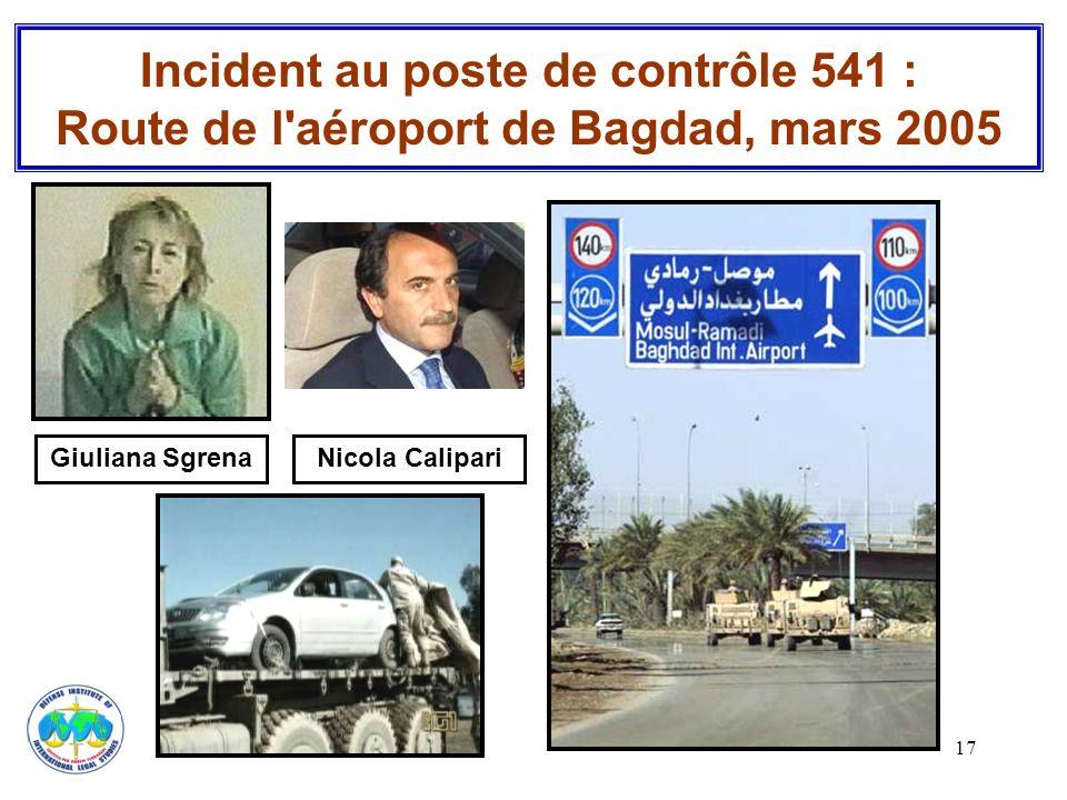 17 Incident au poste de contrôle 541 : Route de l'aéroport de Bagdad, mars 2005 Giuliana SgrenaNicola Calipari