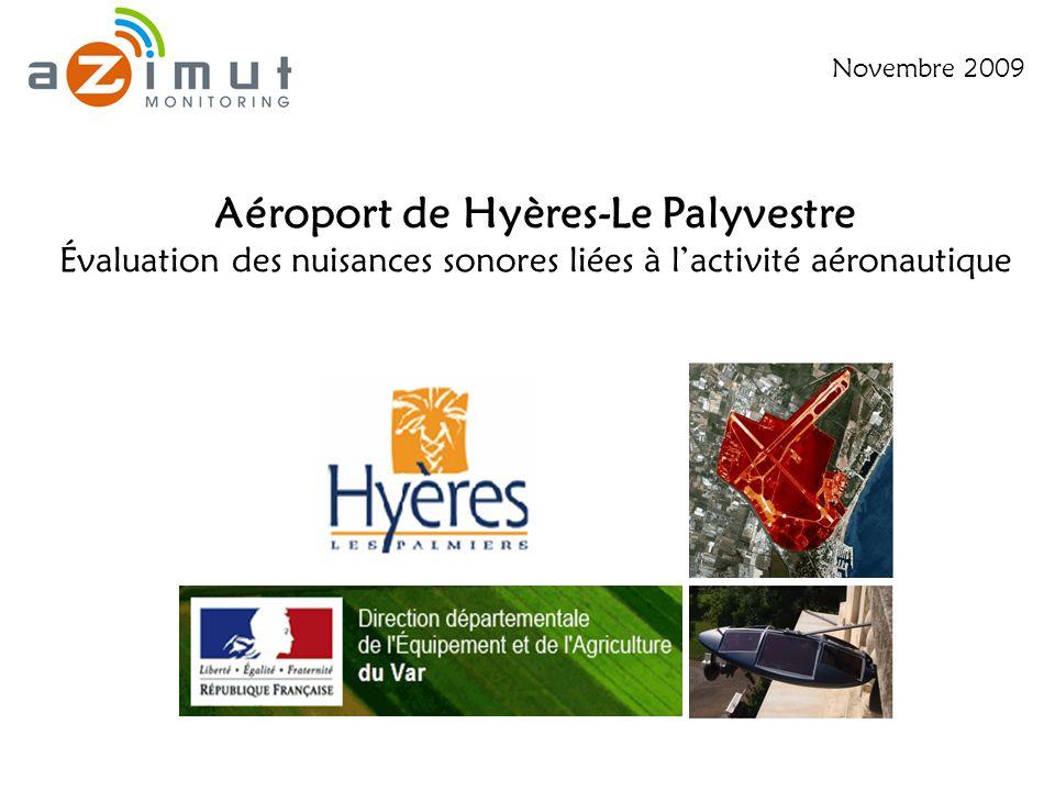 Aéroport de Hyères-Le Palyvestre Évaluation des nuisances sonores liées à lactivité aéronautique Novembre 2009
