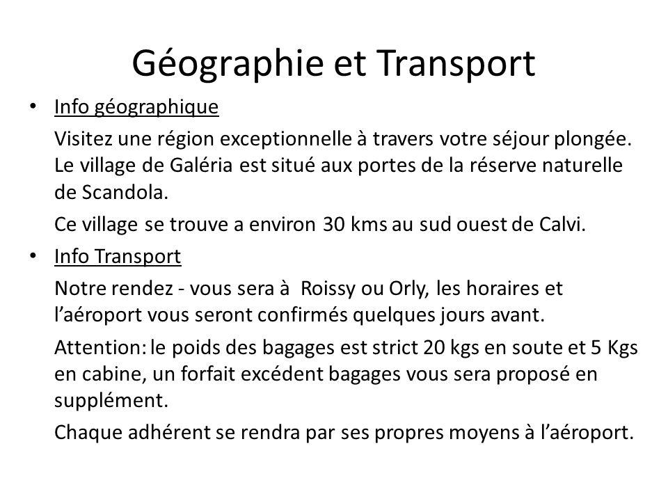 Géographie et Transport Info géographique Visitez une région exceptionnelle à travers votre séjour plongée. Le village de Galéria est situé aux portes