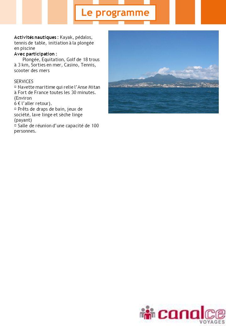 Le programme Activités nautiques : Kayak, pédalos, tennis de table, initiation à la plongée en piscine Avec participation : Plongée, Equitation, Golf
