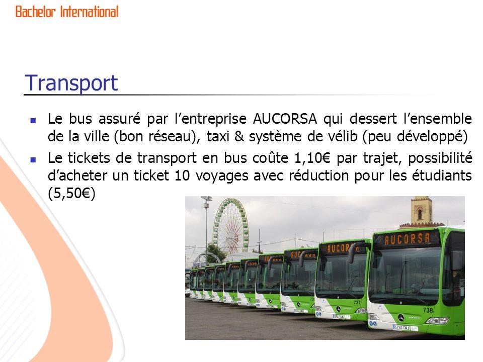 Transport Le bus assuré par lentreprise AUCORSA qui dessert lensemble de la ville (bon réseau), taxi & système de vélib (peu développé) Le tickets de