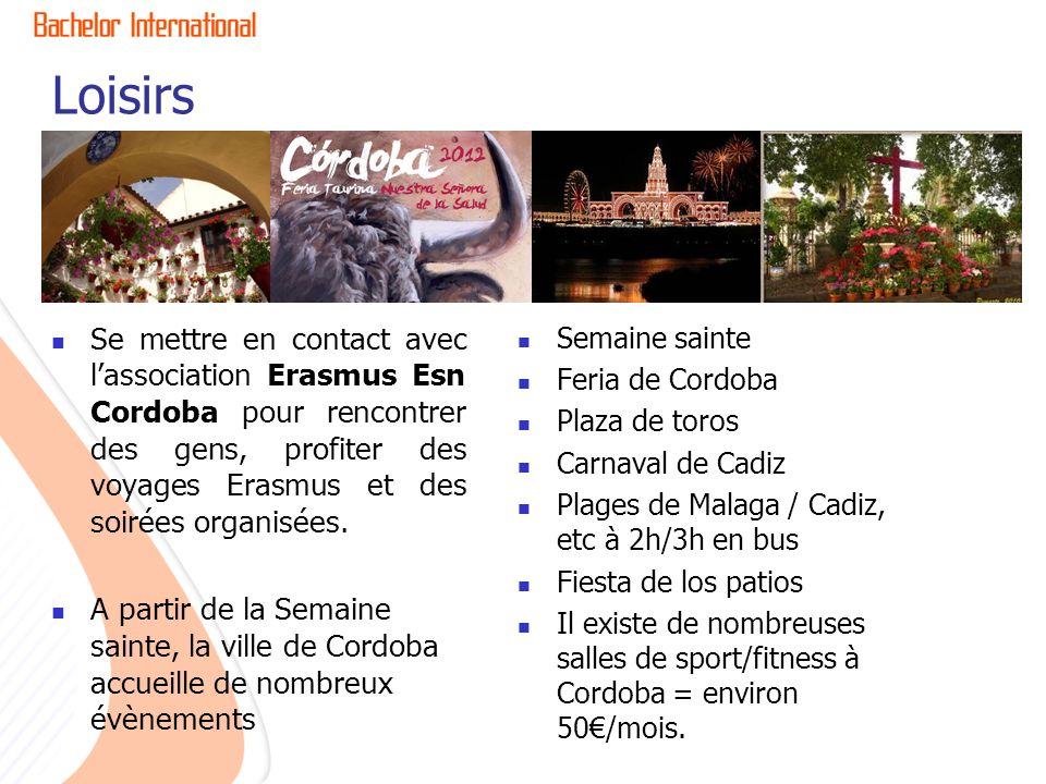 Loisirs Se mettre en contact avec lassociation Erasmus Esn Cordoba pour rencontrer des gens, profiter des voyages Erasmus et des soirées organisées. A