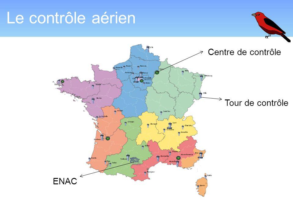 Centre de contrôle Tour de contrôle Le contrôle aérien ENAC