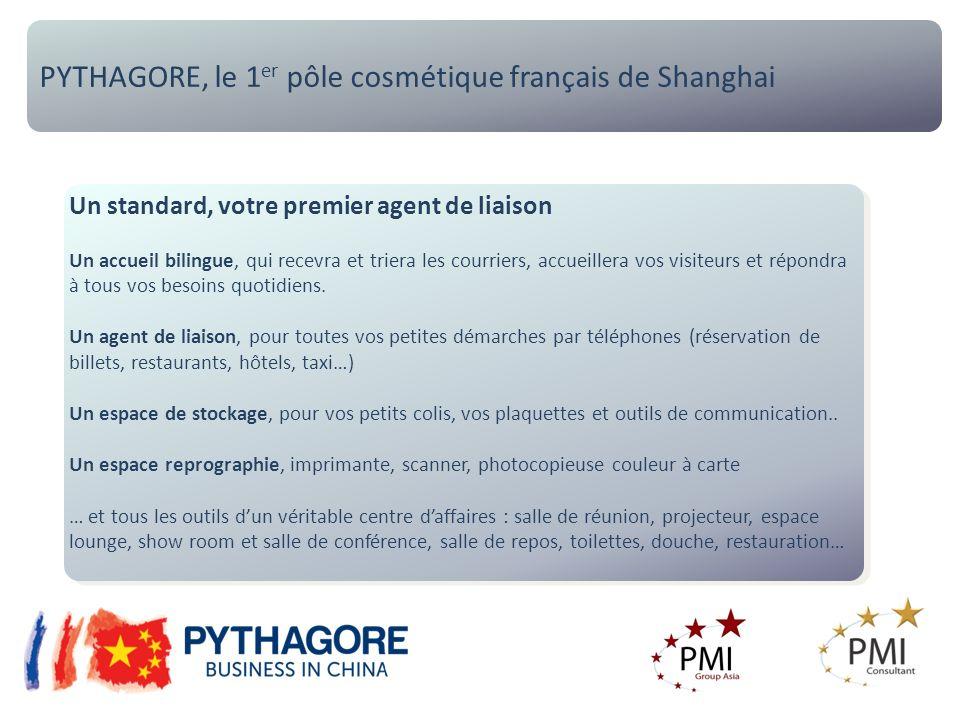 PYTHAGORE, le 1 er pôle cosmétique français de Shanghai Un standard, votre premier agent de liaison Un accueil bilingue, qui recevra et triera les courriers, accueillera vos visiteurs et répondra à tous vos besoins quotidiens.