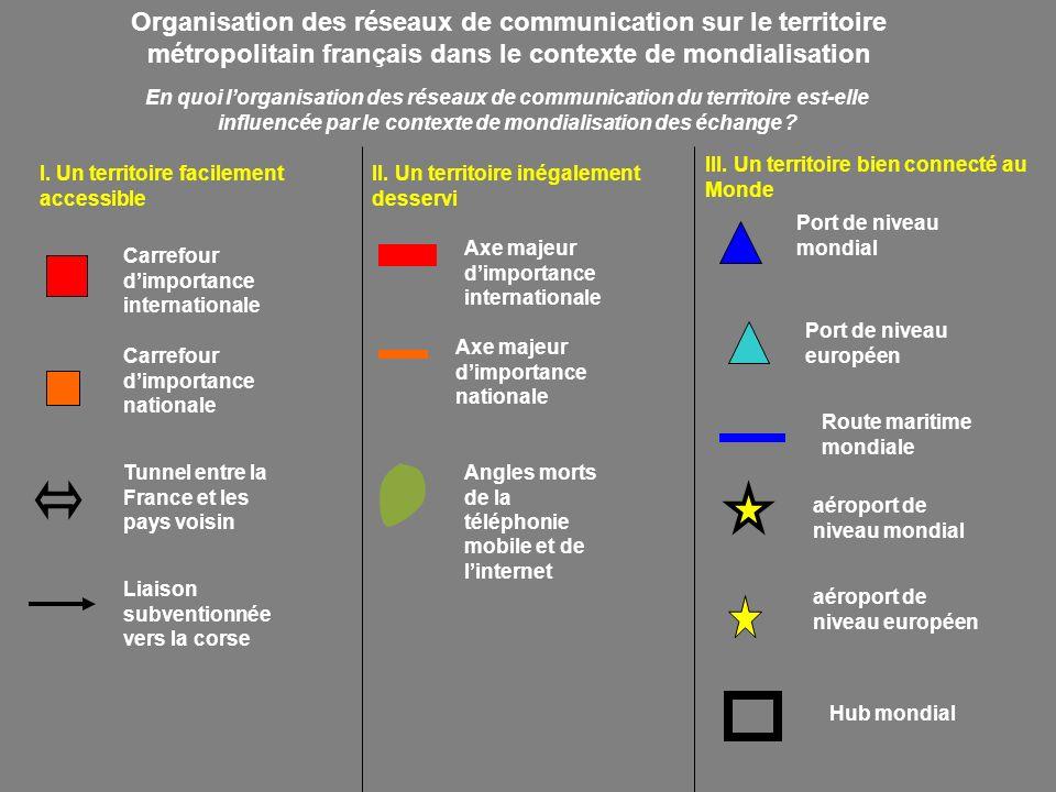 Organisation des réseaux de communication sur le territoire métropolitain français dans le contexte de mondialisation I. Un territoire facilement acce