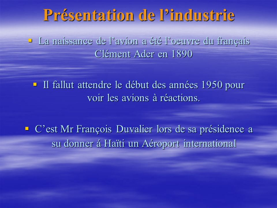 Présentation de lindustrie La naissance de lavion a été loeuvre du français Clément Ader en 1890 La naissance de lavion a été loeuvre du français Clém