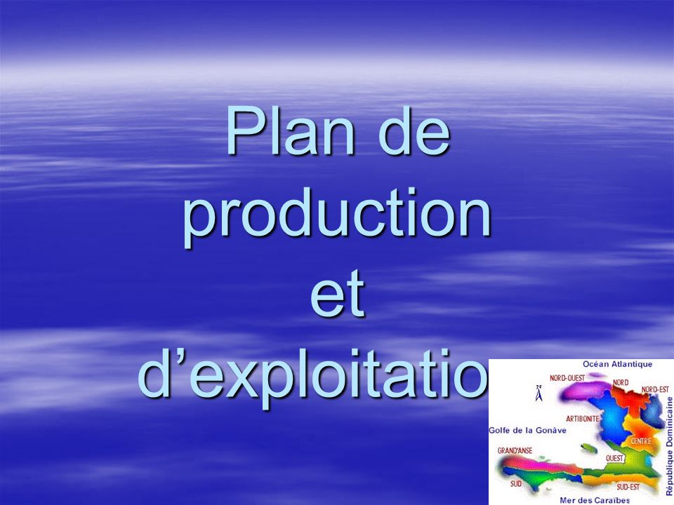 Plan de production et dexploitation.