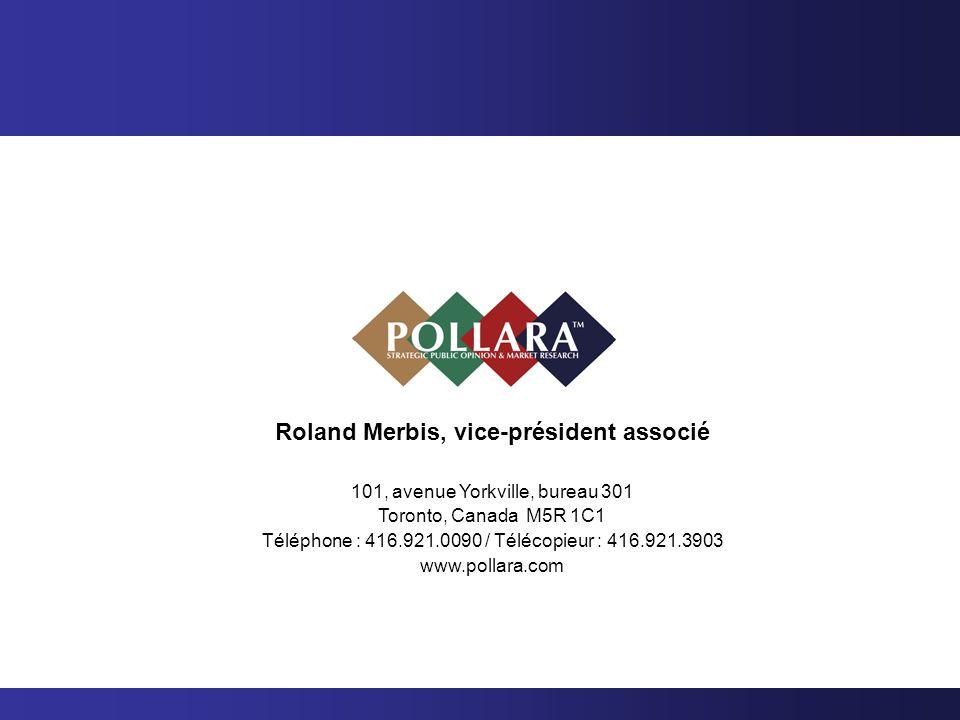 Roland Merbis, vice-président associé 101, avenue Yorkville, bureau 301 Toronto, Canada M5R 1C1 Téléphone : 416.921.0090 / Télécopieur : 416.921.3903