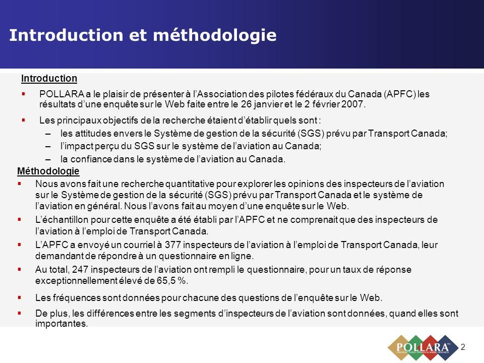 2 Introduction et méthodologie Introduction POLLARA a le plaisir de présenter à lAssociation des pilotes fédéraux du Canada (APFC) les résultats dune