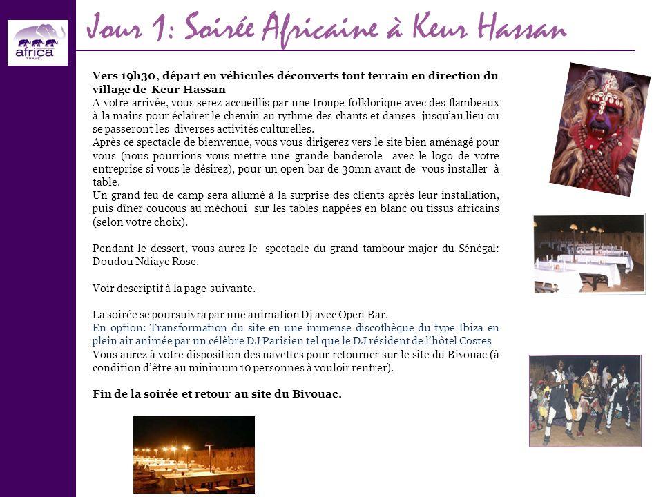 Jour 1: Soirée Africaine à Keur Hassan Vers 19h30, départ en véhicules découverts tout terrain en direction du village de Keur Hassan A votre arrivée,