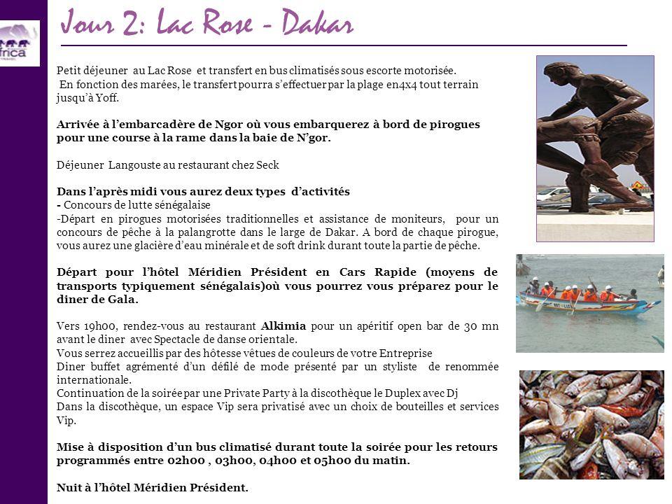 Jour 2: Lac Rose - Dakar Petit déjeuner au Lac Rose et transfert en bus climatisés sous escorte motorisée. En fonction des marées, le transfert pourra