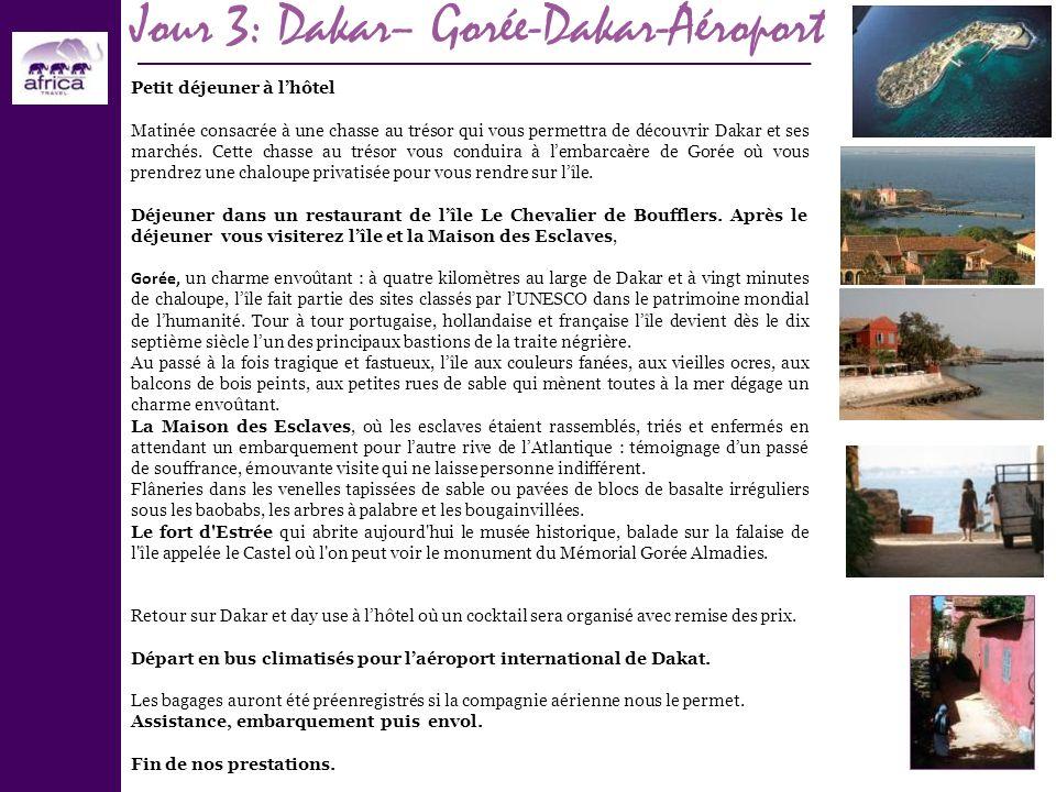 Jour 3: Dakar– Gorée-Dakar-Aéroport Petit déjeuner à lhôtel Matinée consacrée à une chasse au trésor qui vous permettra de découvrir Dakar et ses marc