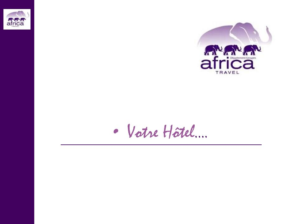 Votre Hôtel ….