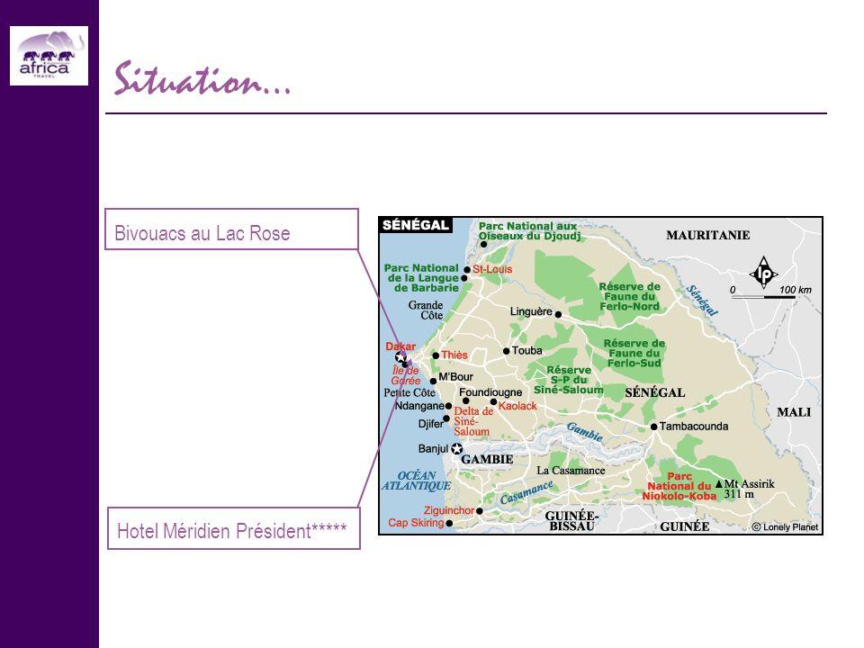 Situation… Hotel Méridien Président***** Bivouacs au Lac Rose
