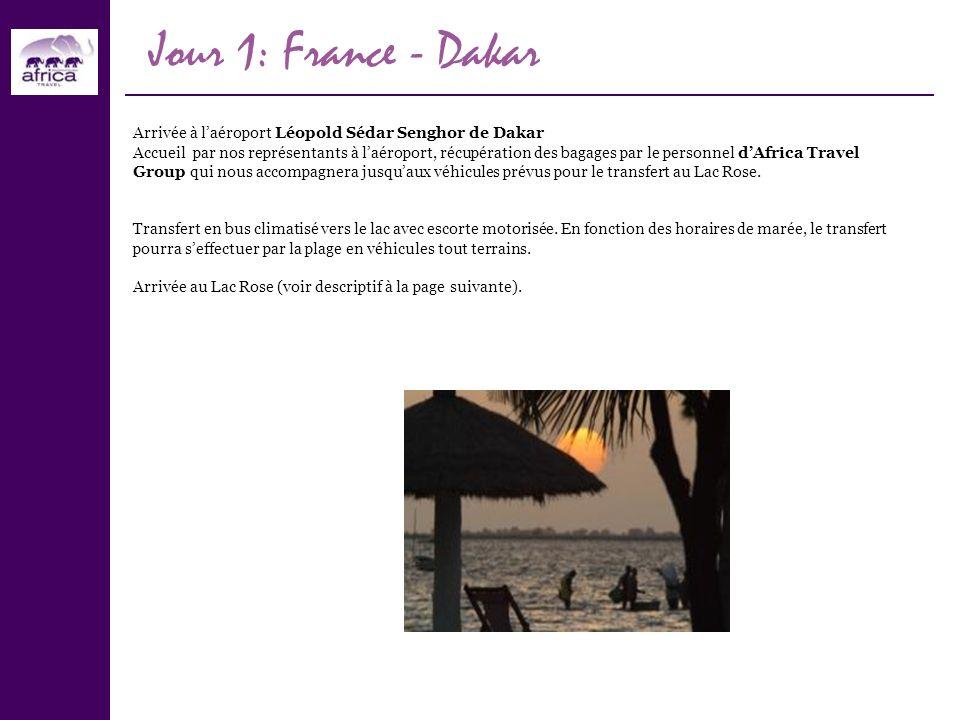 Jour 1: France - Dakar Arrivée à laéroport Léopold Sédar Senghor de Dakar Accueil par nos représentants à laéroport, récupération des bagages par le p