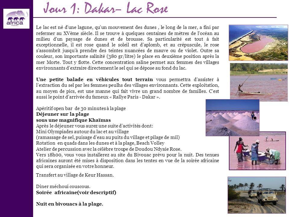 Jour 1: Dakar– Lac Rose Le lac est né dune lagune, quun mouvement des dunes, le long de la mer, a fini par refermer au XVème siècle. Il se trouve à qu
