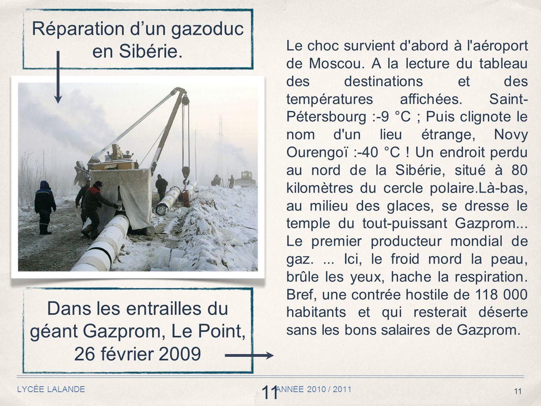 11 LYCÉE LALANDE ANNEE 2010 / 2011 11 Réparation dun gazoduc en Sibérie. Le choc survient d'abord à l'aéroport de Moscou. A la lecture du tableau des