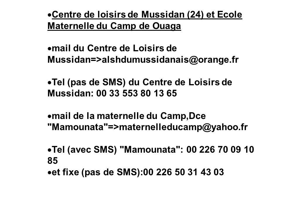Centre de loisirs de Mussidan (24) et Ecole Maternelle du Camp de Ouaga mail du Centre de Loisirs de Mussidan=>alshdumussidanais@orange.fr Tel (pas de