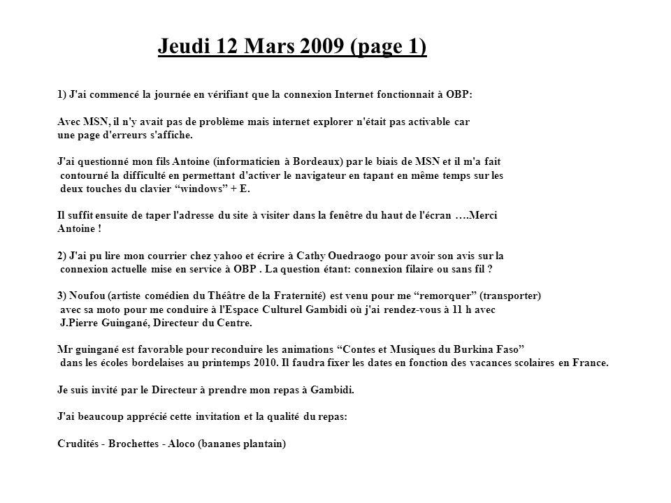 Jeudi 12 Mars 2009 (page 1) 1) J'ai commencé la journée en vérifiant que la connexion Internet fonctionnait à OBP: Avec MSN, il n'y avait pas de probl