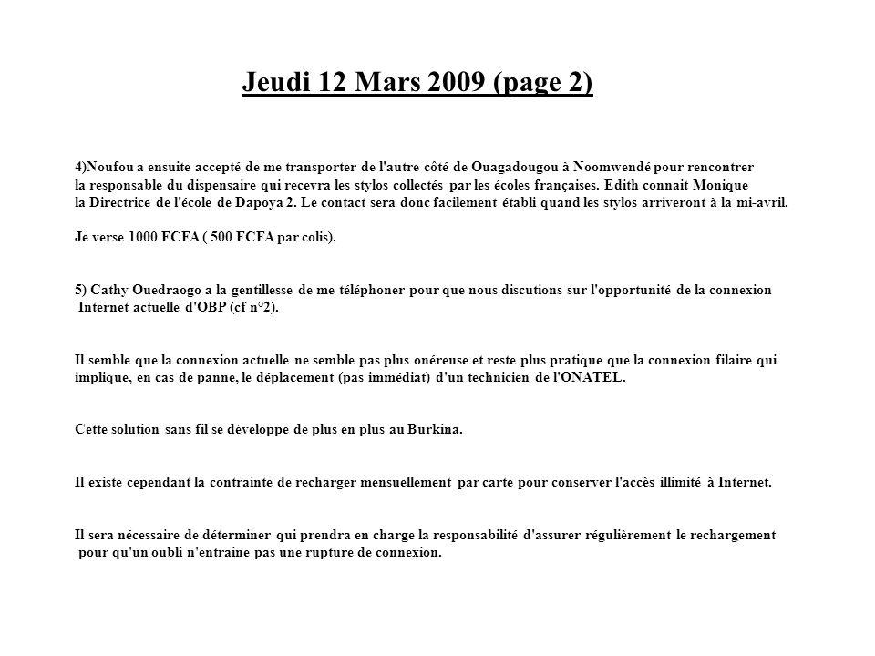 Jeudi 12 Mars 2009 (page 2) 4)Noufou a ensuite accepté de me transporter de l'autre côté de Ouagadougou à Noomwendé pour rencontrer la responsable du