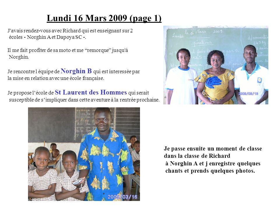 Lundi 16 Mars 2009 (page 1) J'avais rendez-vous avec Richard qui est enseignant sur 2 écoles - Norghin A et Dapoya SC -. Il me fait profiter de sa mot