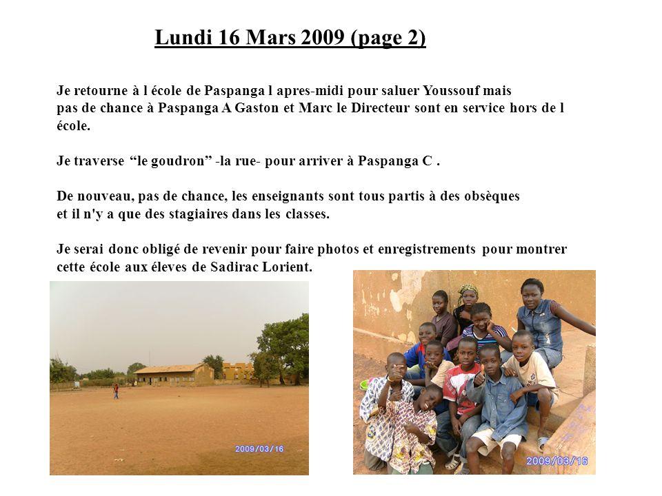 Je retourne à l école de Paspanga l apres-midi pour saluer Youssouf mais pas de chance à Paspanga A Gaston et Marc le Directeur sont en service hors d