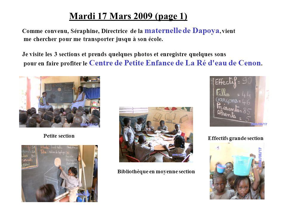 Mardi 17 Mars 2009 (page 1) Comme convenu, Séraphine, Directrice de la maternelle de Dapoya, vient me chercher pour me transporter jusqu à son école.