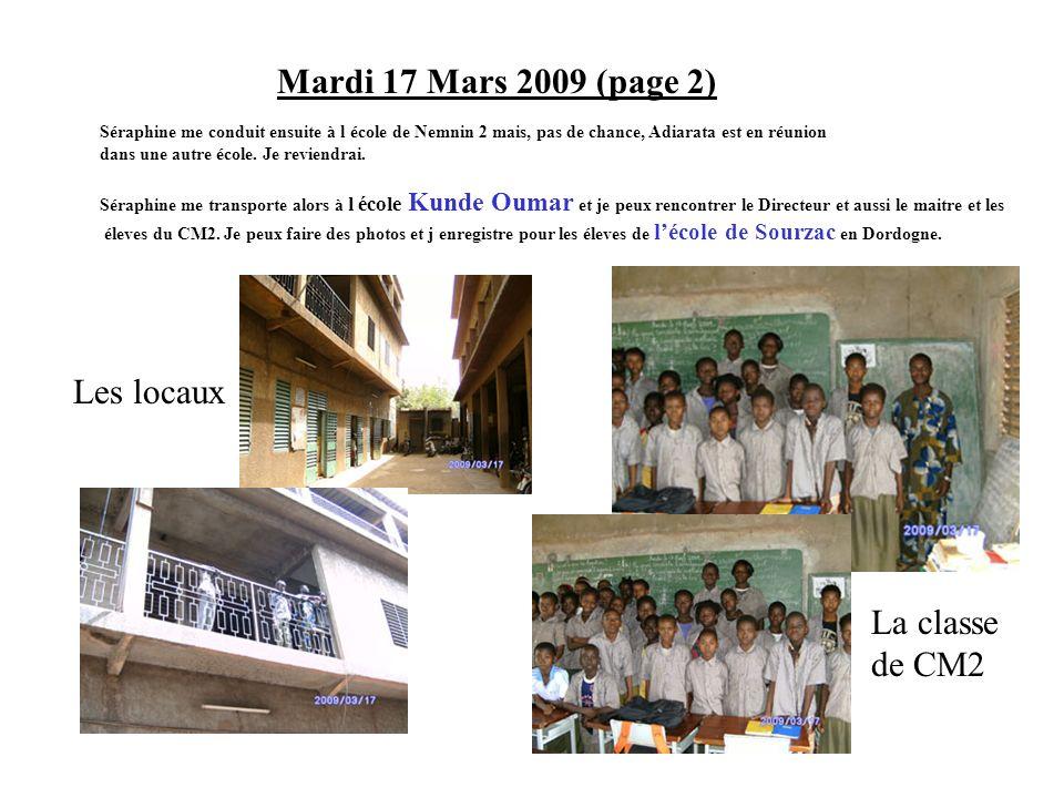 Mardi 17 Mars 2009 (page 2) Séraphine me conduit ensuite à l école de Nemnin 2 mais, pas de chance, Adiarata est en réunion dans une autre école. Je r