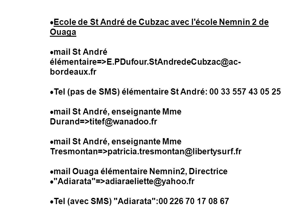 Ecole de St André de Cubzac avec l'école Nemnin 2 de Ouaga mail St André élémentaire=>E.PDufour.StAndredeCubzac@ac- bordeaux.fr Tel (pas de SMS) éléme