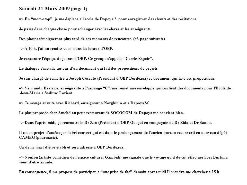 Samedi 21 Mars 2009 (page 1) => En moto-stop, je me déplace à l'école de Dapoya 2 pour enregistrer des chants et des récitations. Je passe dans chaque