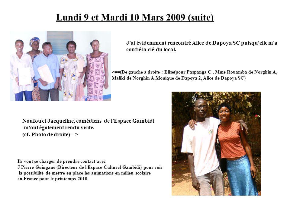 Lundi 9 et Mardi 10 Mars 2009 (suite) J'ai évidemment rencontré Alice de Dapoya SC puisqu'elle m'a confié la clé du local. <==(De gauche à droite : El