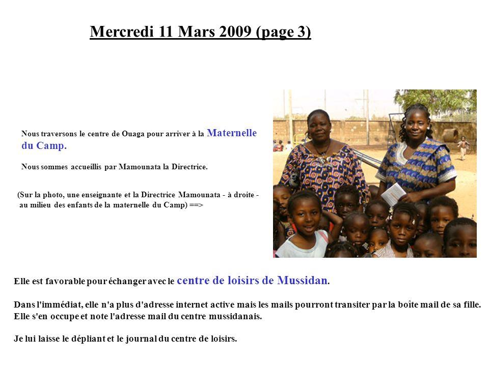 Mercredi 11 Mars 2009 (page 3) Nous traversons le centre de Ouaga pour arriver à la Maternelle du Camp. Nous sommes accueillis par Mamounata la Direct