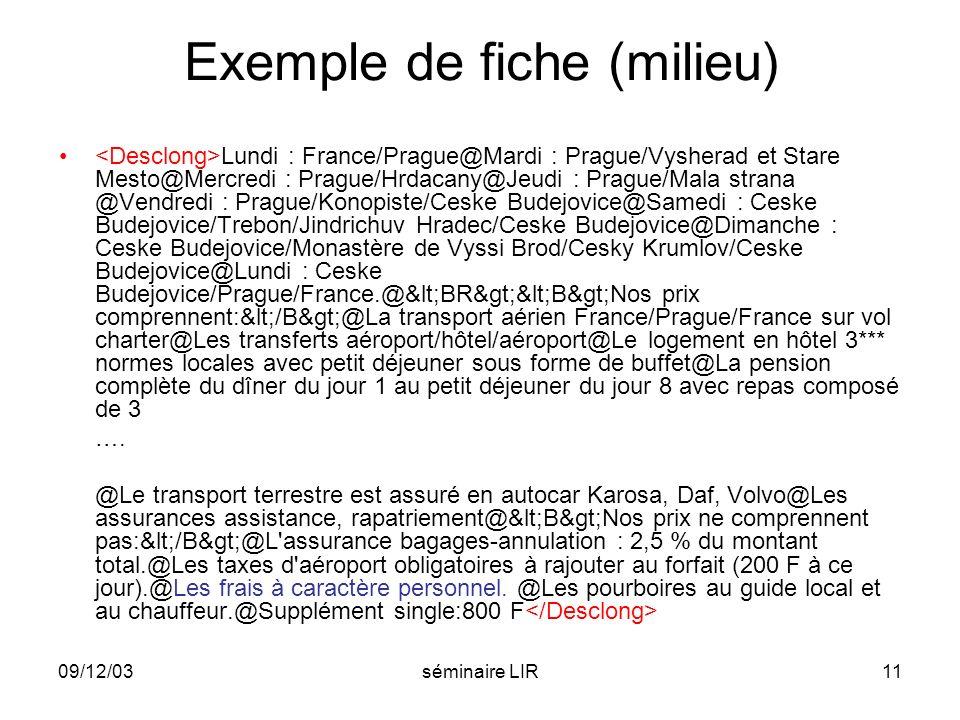 09/12/03séminaire LIR11 Exemple de fiche (milieu) Lundi : France/Prague@Mardi : Prague/Vysherad et Stare Mesto@Mercredi : Prague/Hrdacany@Jeudi : Prag
