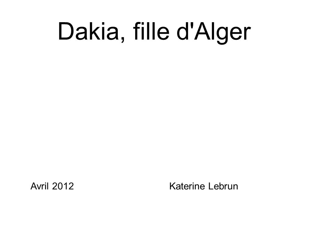 Dakia, fille d Alger Avril 2012Katerine Lebrun