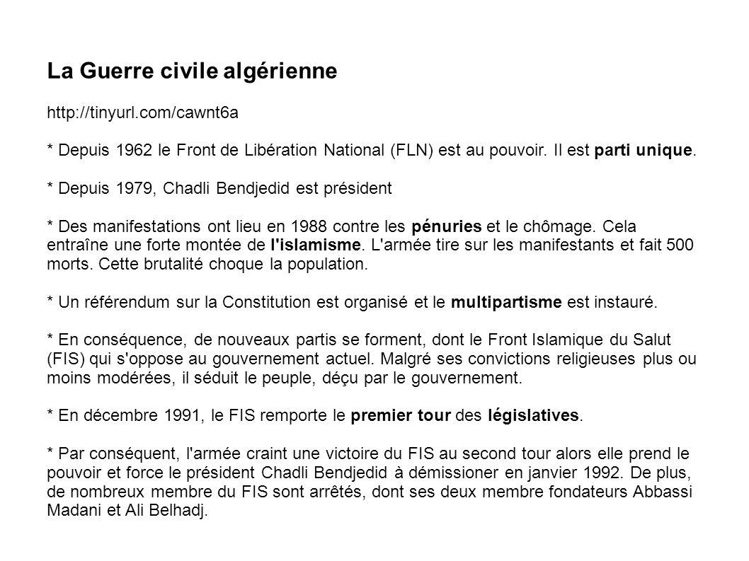La Guerre civile algérienne http://tinyurl.com/cawnt6a * Depuis 1962 le Front de Libération National (FLN) est au pouvoir.