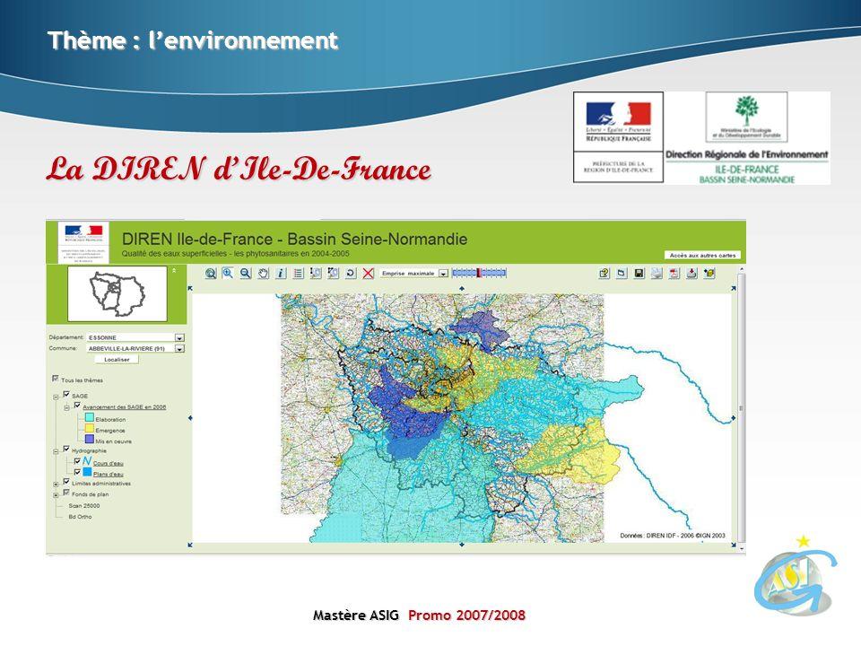 Mastère ASIGPromo 2007/2008 Mastère ASIG Promo 2007/2008 Thème : lenvironnement La DIREN dIle-De-France