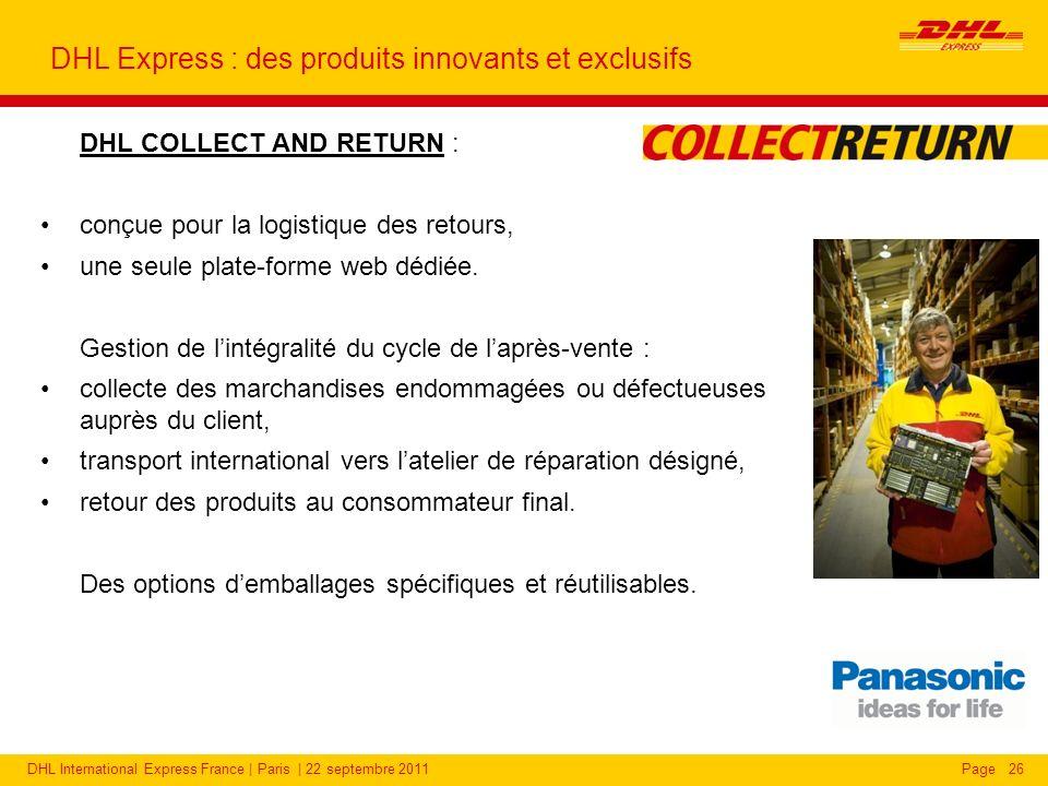 DHL International Express France | Paris | 22 septembre 2011Page DHL COLLECT AND RETURN : conçue pour la logistique des retours, une seule plate-forme web dédiée.