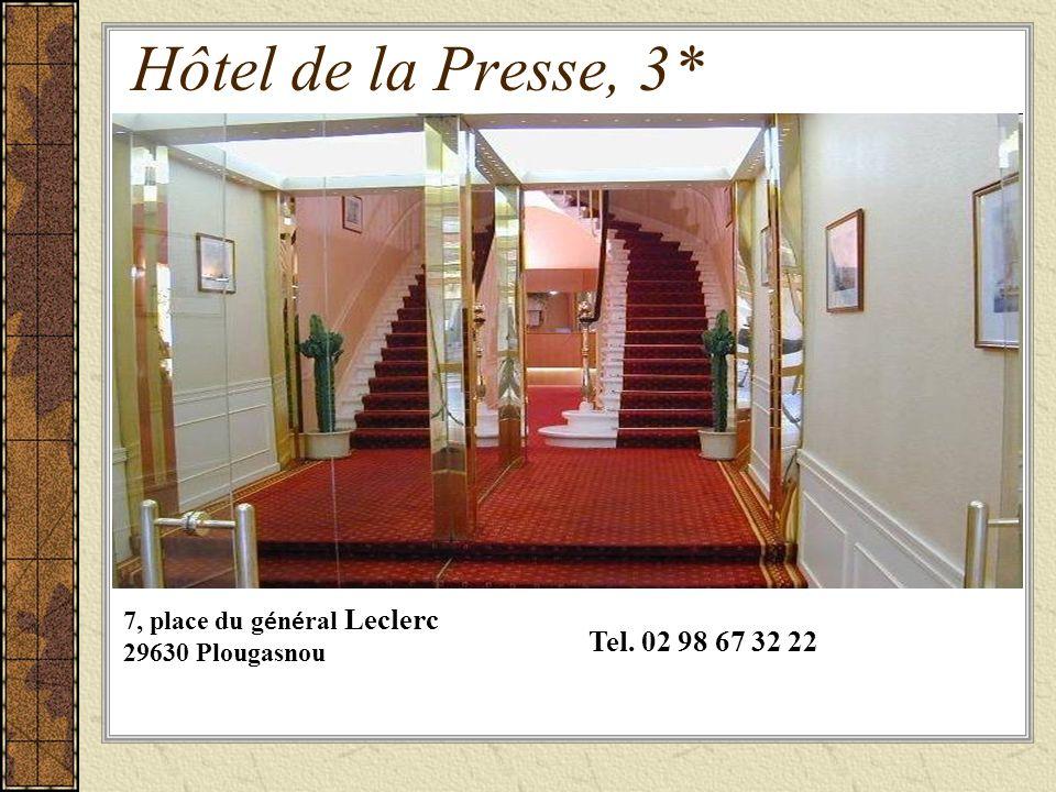 Hôtel de la Presse, 3* 7, place du g é n é ral Leclerc 29630 Plougasnou Tel. 02 98 67 32 22