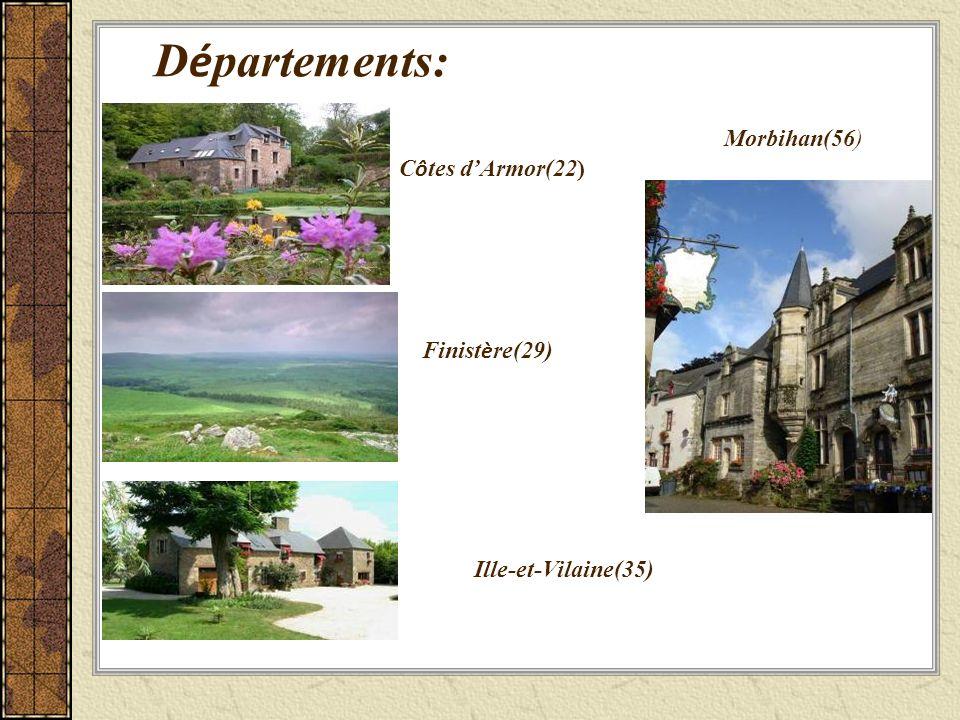 D é partements: C ô tes dArmor(22) Finist è re(29) Ille-et-Vilaine(35) Morbihan(56)