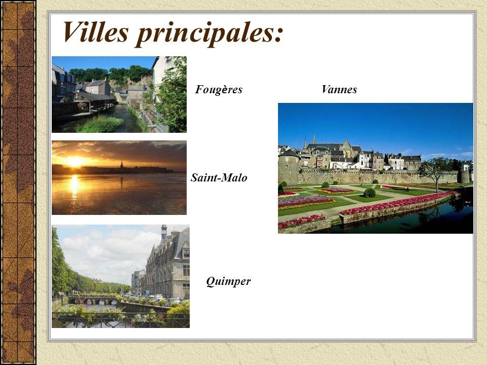 Villes principales: Foug è res Saint-Malo Quimper Vannes