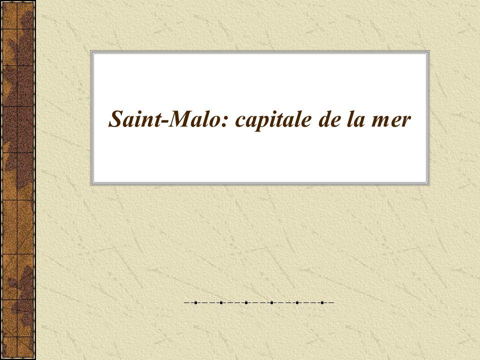 Saint-Malo: capitale de la mer