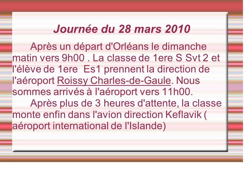 Journée du 28 mars 2010 Après un départ d Orléans le dimanche matin vers 9h00.