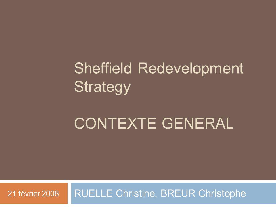 Sheffield Redevelopment Strategy TRAVAIL SUR LE CENTRE VILLE RUELLE Christine, BREUR Christophe 21 février 2008