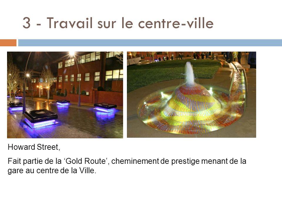 3 - Travail sur le centre-ville Howard Street, Fait partie de la Gold Route, cheminement de prestige menant de la gare au centre de la Ville.