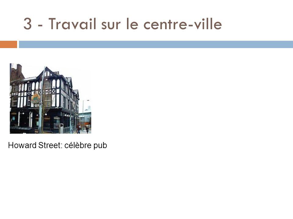 3 - Travail sur le centre-ville Howard Street: célèbre pub