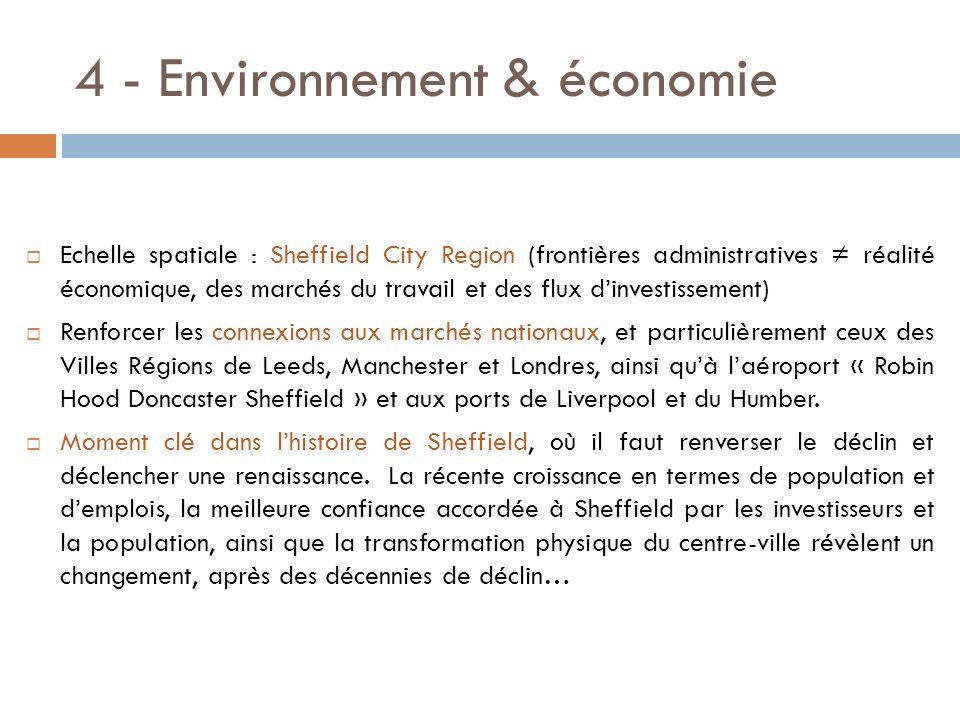 4 - Environnement & économie Echelle spatiale : Sheffield City Region (frontières administratives réalité économique, des marchés du travail et des fl