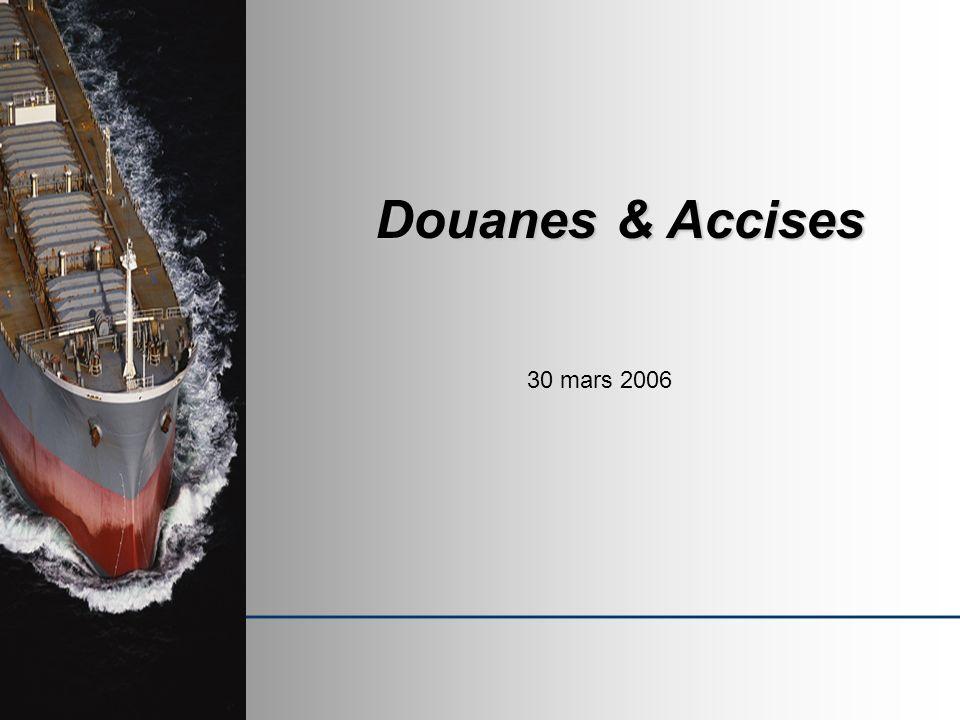 Douanes & Accises 30 mars 2006