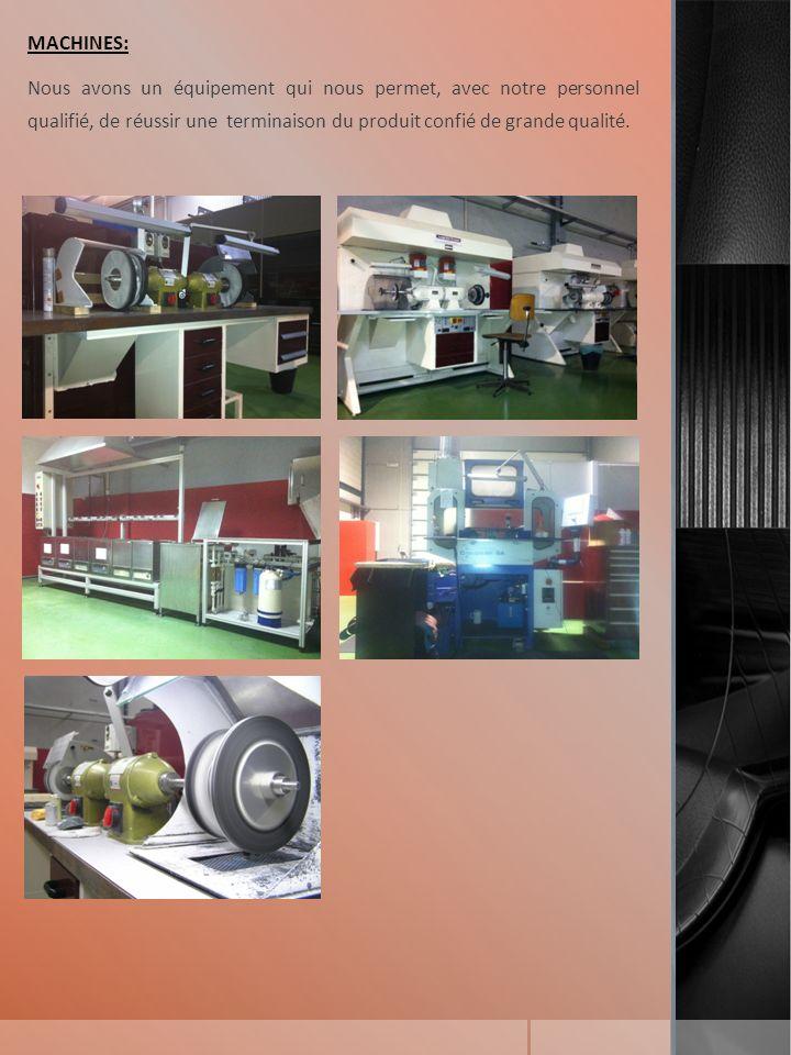 MACHINES: Nous avons un équipement qui nous permet, avec notre personnel qualifié, de réussir une terminaison du produit confié de grande qualité.